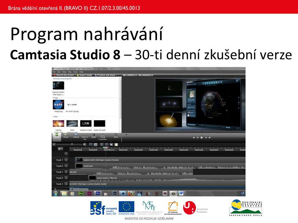 Program nahrávání Camtasia Studio 8 – 30-ti denní zkušební verze