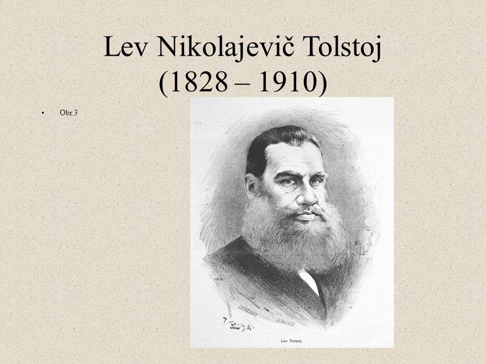 Lev Nikolajevič Tolstoj (1828 – 1910) Obr.3