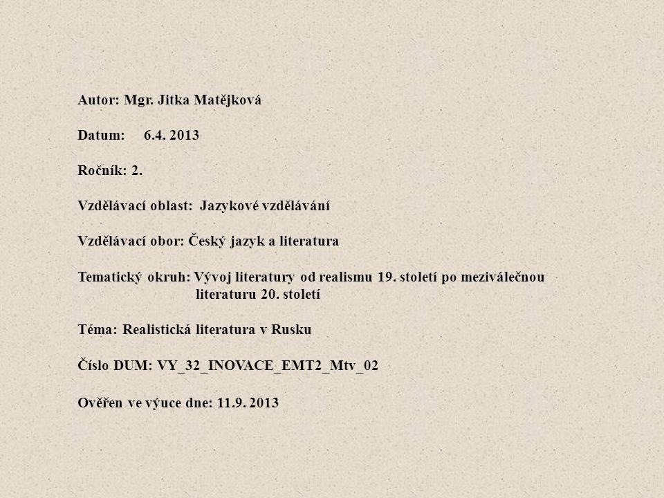Autor: Mgr.Jitka Matějková Datum:6.4. 2013 Ročník: 2.
