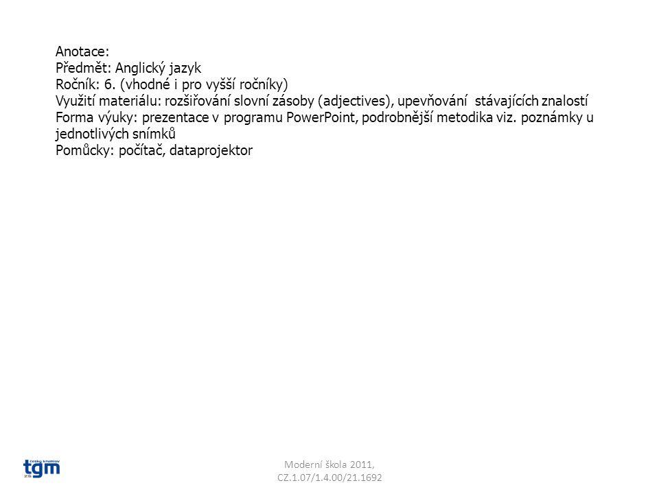 Anotace: Předmět: Anglický jazyk Ročník: 6. (vhodné i pro vyšší ročníky) Využití materiálu: rozšiřování slovní zásoby (adjectives), upevňování stávají