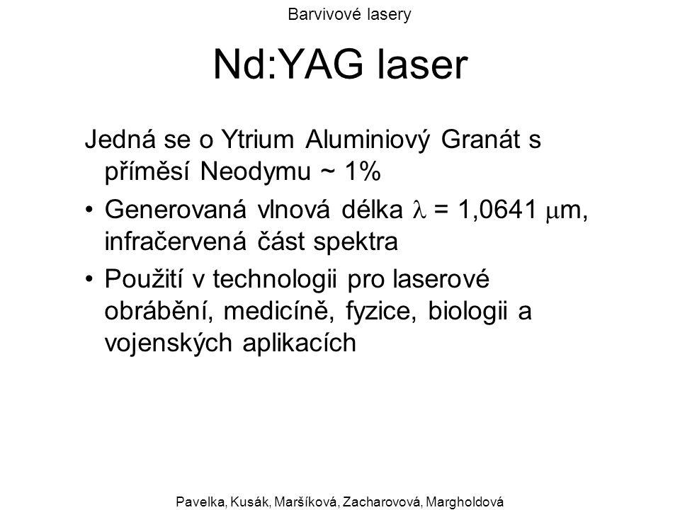 Barvivové lasery Pavelka, Kusák, Maršíková, Zacharovová, Margholdová Nd:YAG laser Jedná se o Ytrium Aluminiový Granát s příměsí Neodymu ~ 1% Generovan