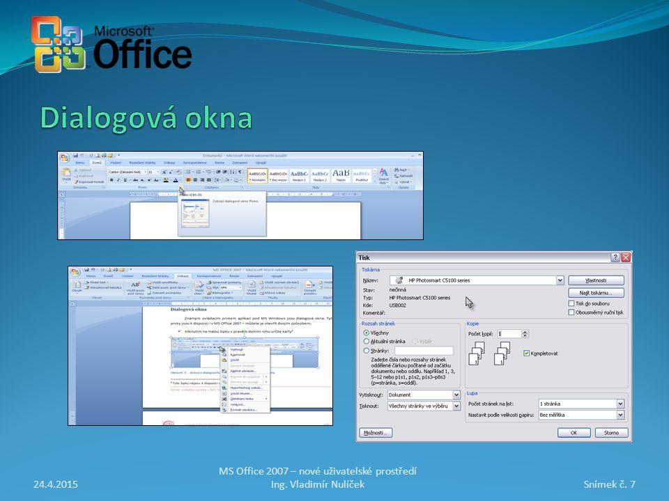 24.4.2015Snímek č. 7 MS Office 2007 – nové uživatelské prostředí Ing. Vladimír Nulíček