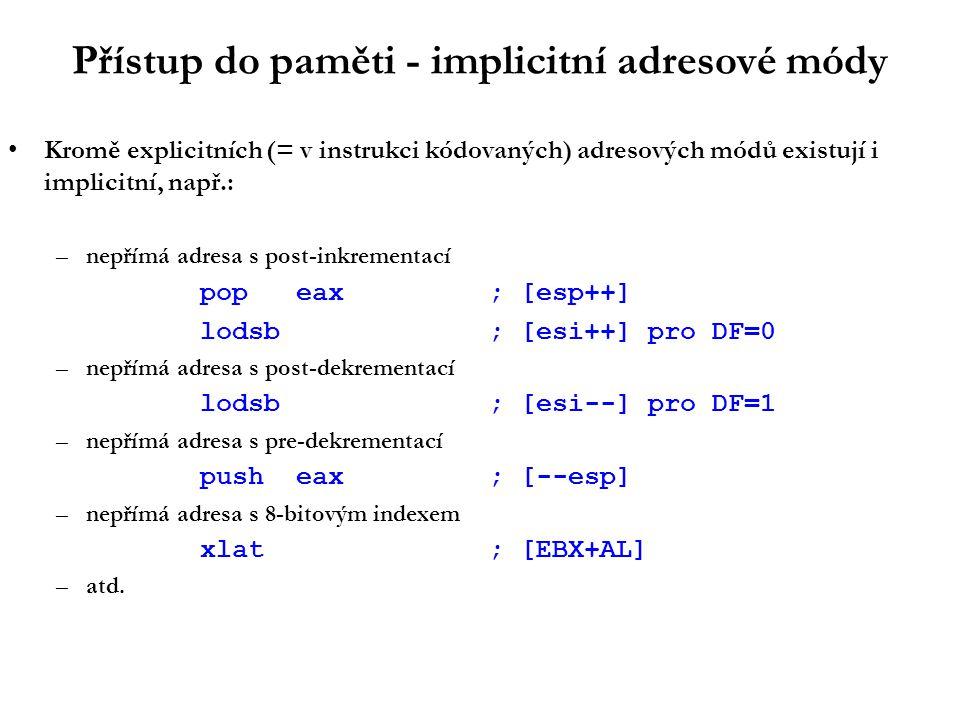 IS - instrukce volání podprogramu Návratovou adresu (absolutní) ukládají na zásobník Neexistují podmíněné varianty Adresace stejná jako u instrukcí skoků calladdr; volání podprogramu ret; návrat z podprogramu retimm8; návrat s úklidem zásobníku Př.: callNavesti_podprogramu call[tabulka+4*ebx]...