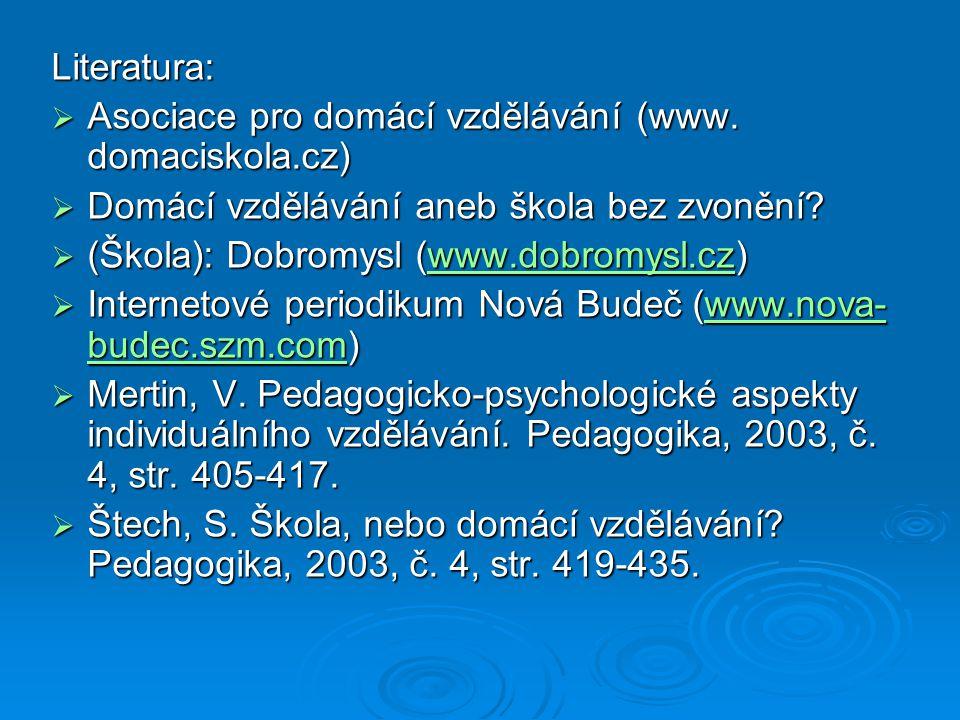 Literatura:  Asociace pro domácí vzdělávání (www.