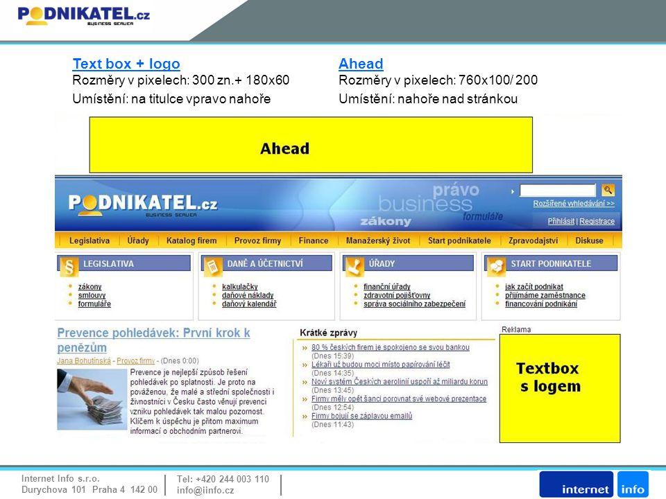 Internet Info s.r.o. Durychova 101 Praha 4 142 00 Tel: +420 244 003 110 info@iinfo.cz Text box + logo Ahead Rozměry v pixelech: 300 zn.+ 180x60 Rozměr