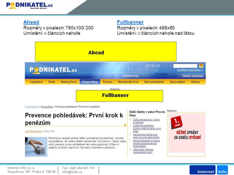 Internet Info s.r.o. Durychova 101 Praha 4 142 00 Tel: +420 244 003 110 info@iinfo.cz AheadFullbanner Rozměry v pixelech: 760x100/ 200 Rozměry v pixel