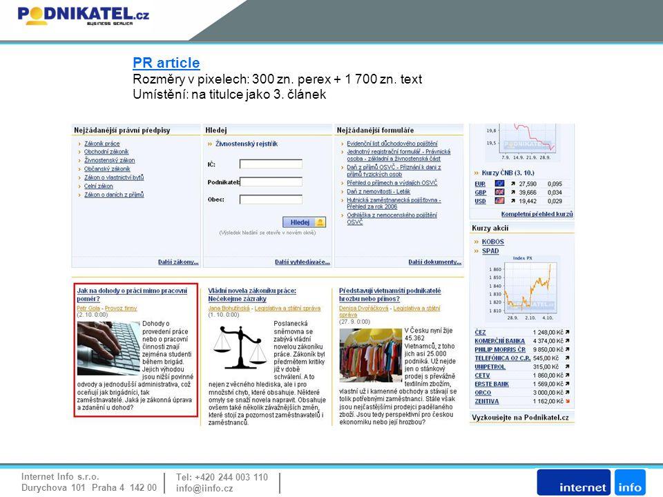 Internet Info s.r.o. Durychova 101 Praha 4 142 00 Tel: +420 244 003 110 info@iinfo.cz PR article Rozměry v pixelech: 300 zn. perex + 1 700 zn. text Um