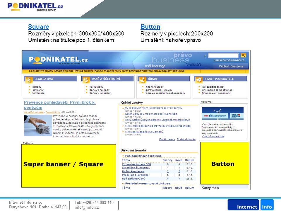 Internet Info s.r.o. Durychova 101 Praha 4 142 00 Tel: +420 244 003 110 info@iinfo.cz SquareButton Rozměry v pixelech: 300x300/ 400x200Rozměry v pixel