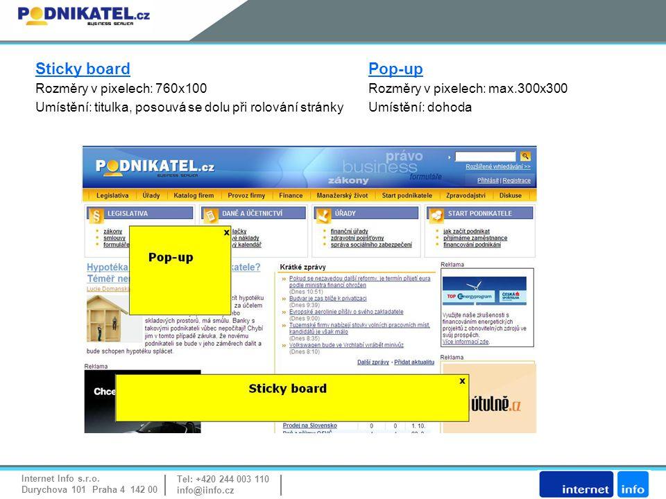 Internet Info s.r.o. Durychova 101 Praha 4 142 00 Tel: +420 244 003 110 info@iinfo.cz Sticky board Pop-up Rozměry v pixelech: 760x100 Rozměry v pixele