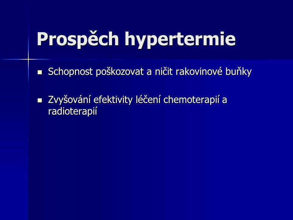 Hypertermie na celé tělo Podobné jako u oblastní hypertermie ale aplikované na celé tělo Podobné jako u oblastní hypertermie ale aplikované na celé tě