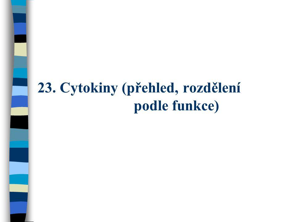 23. Cytokiny (přehled, rozdělení podle funkce)