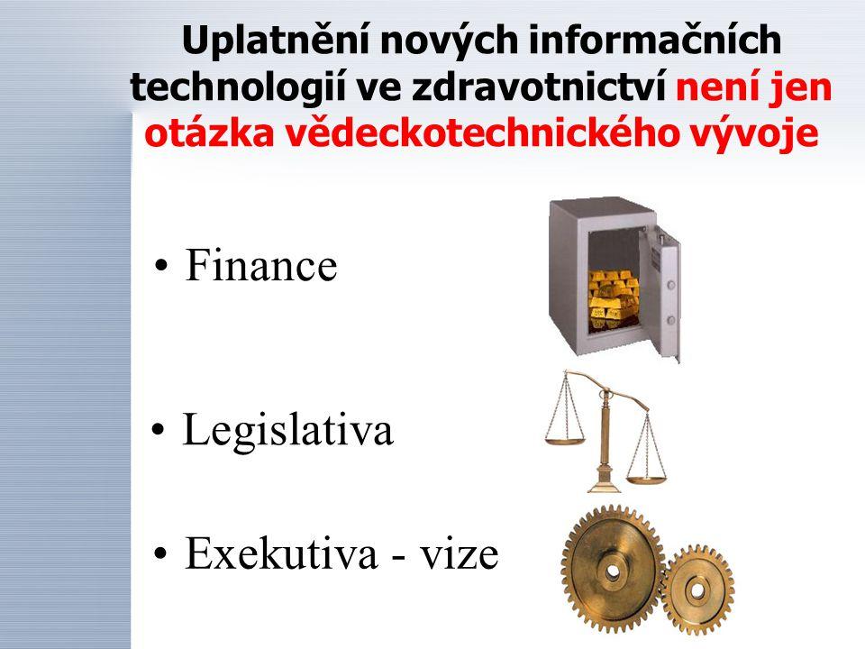 Uplatnění nových informačních technologií ve zdravotnictví není jen otázka vědeckotechnického vývoje Legislativa Finance Exekutiva - vize