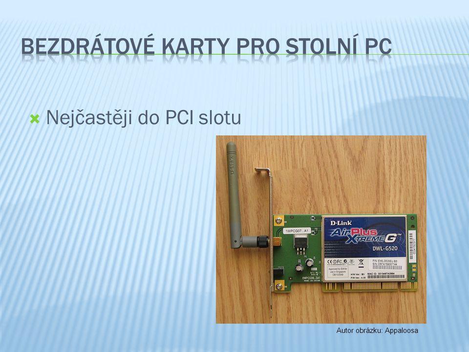  Nejčastěji do PCI slotu Autor obrázku: Appaloosa