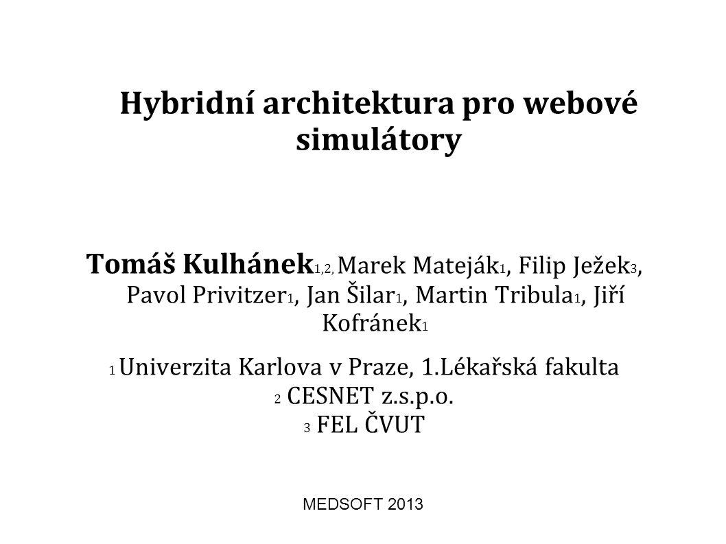 simulátory webové … architektura pro … hybridní Hybridní architektura pro webové simulátory