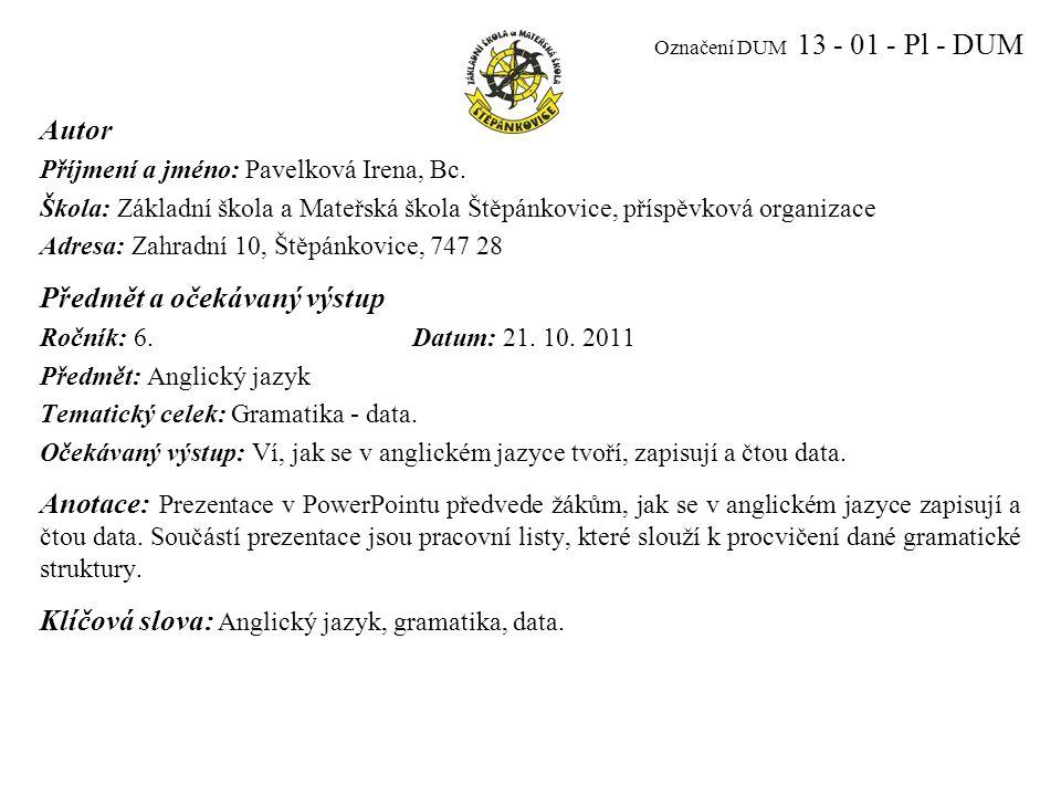 Označení DUM 13 - 01 - Pl - DUM Autor Příjmení a jméno: Pavelková Irena, Bc.
