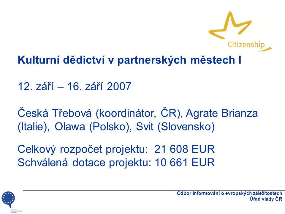 Odbor informování o evropských záležitostech Úřad vlády ČR Kulturní dědictví v partnerských městech I 12.