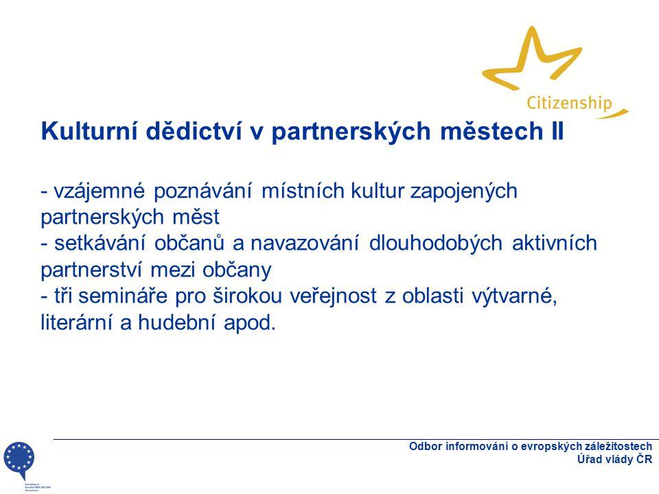 Odbor informování o evropských záležitostech Úřad vlády ČR Kulturní dědictví v partnerských městech II - vzájemné poznávání místních kultur zapojených