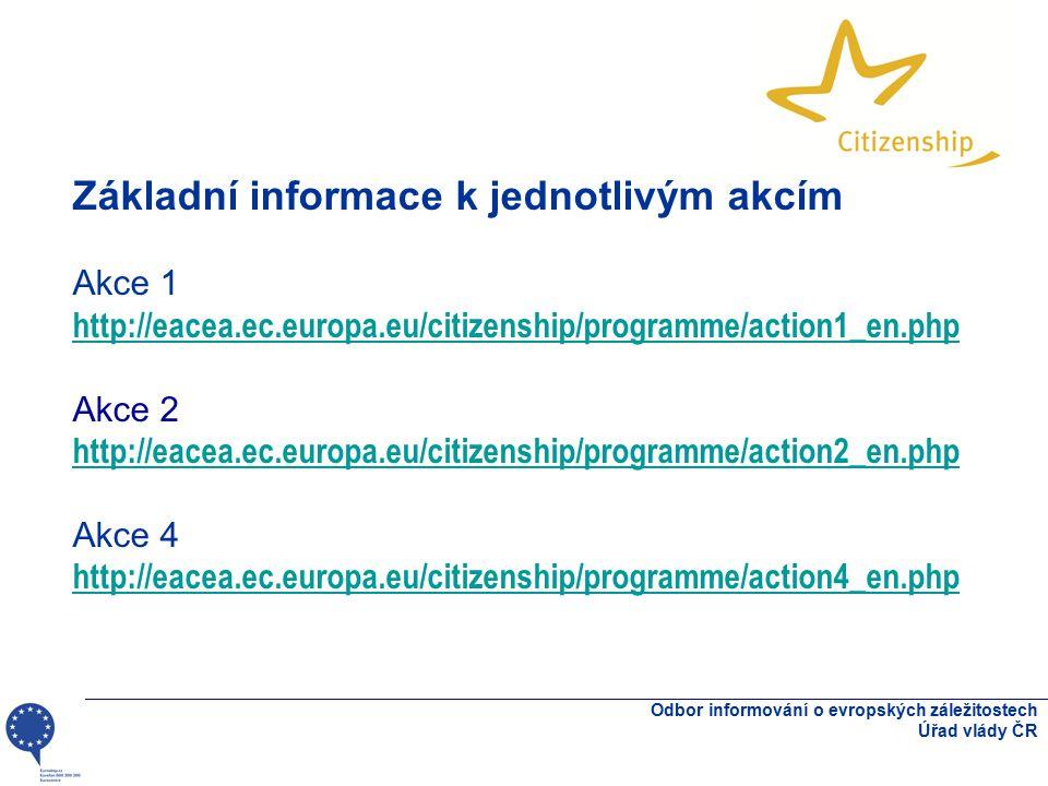Odbor informování o evropských záležitostech Úřad vlády ČR Základní informace k jednotlivým akcím Akce 1 http://eacea.ec.europa.eu/citizenship/program