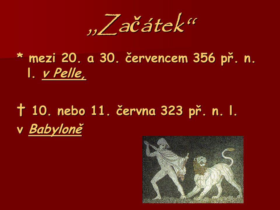 ,,Za č átek'' * mezi 20.a 30. červencem 356 př. n.