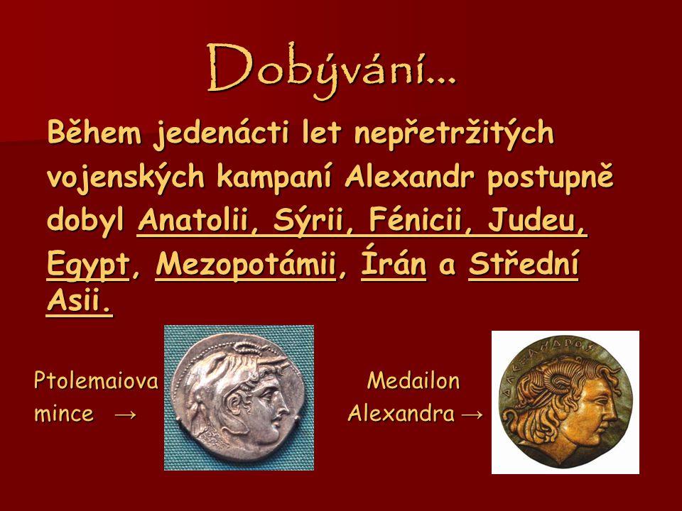 Odvá ž ná výprava… Poté, co si Alexandrův otec král Poté, co si Alexandrův otec král Filip II. Makedonský podmanil řecké Filip II. Makedonský podmanil