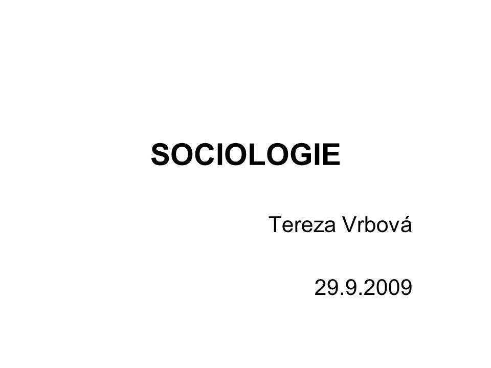 SOCIOLOGIE Tereza Vrbová 29.9.2009