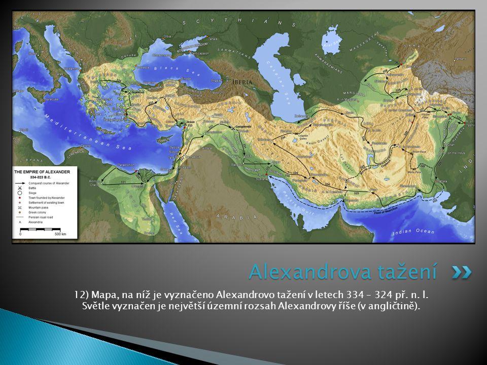 12) Mapa, na níž je vyznačeno Alexandrovo tažení v letech 334 – 324 př. n. l. Světle vyznačen je největší územní rozsah Alexandrovy říše (v angličtině