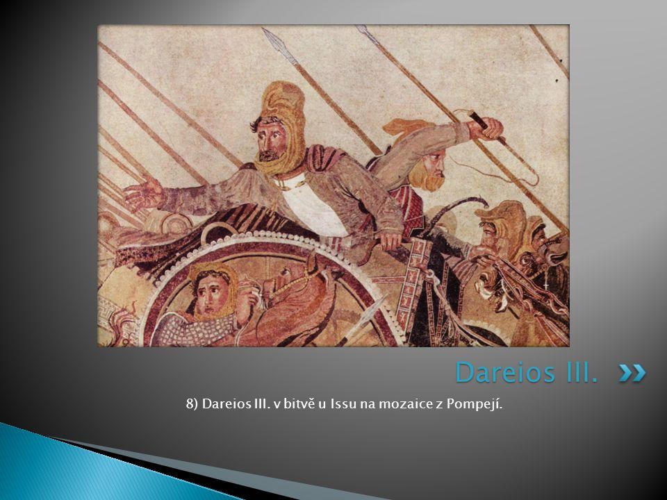 8) Dareios III. v bitvě u Issu na mozaice z Pompejí. Dareios III.