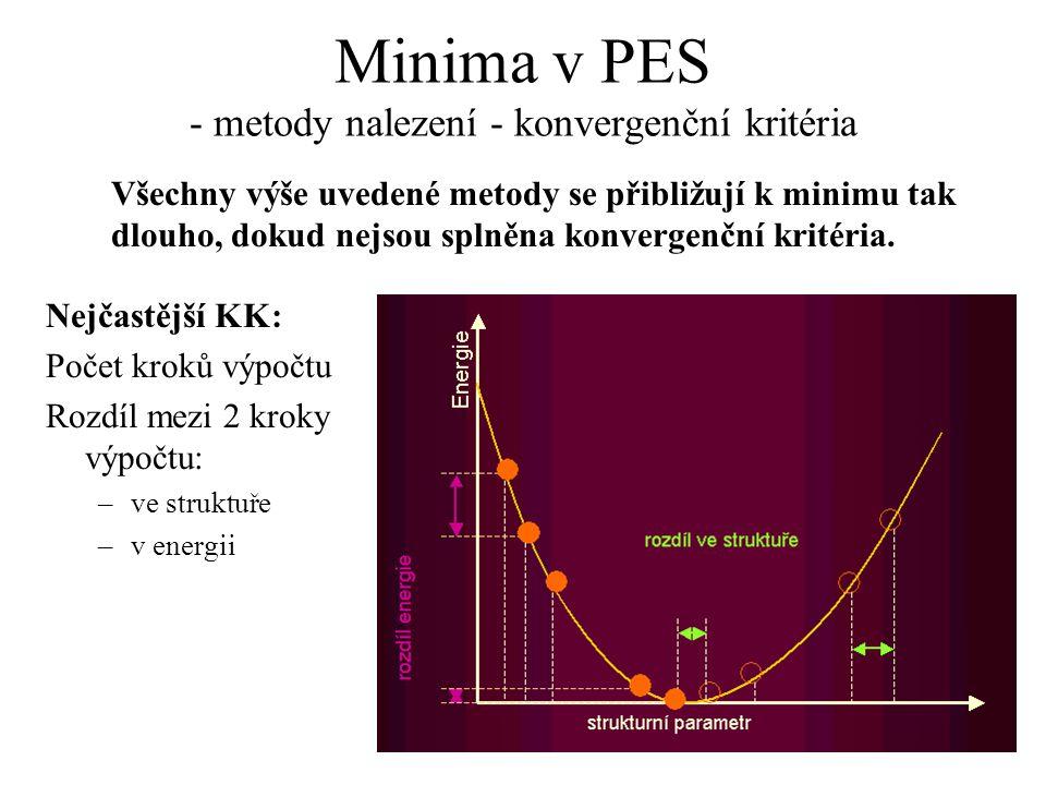 Minima v PES - metody nalezení - konvergenční kritéria Všechny výše uvedené metody se přibližují k minimu tak dlouho, dokud nejsou splněna konvergenční kritéria.