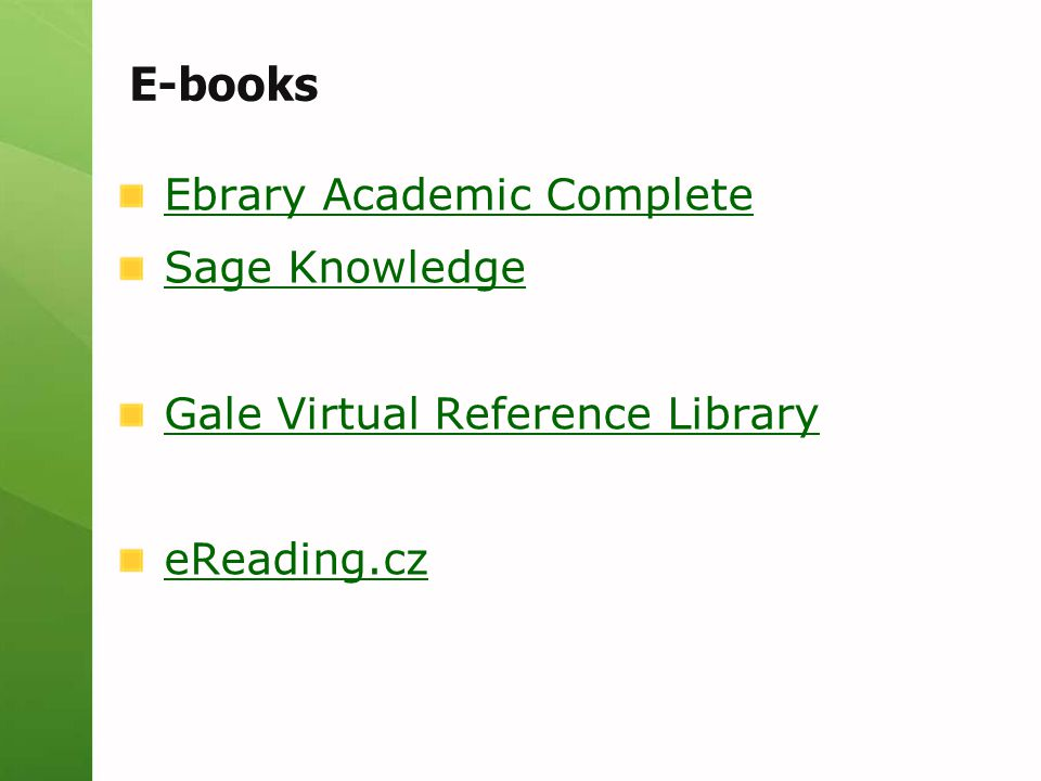 E-books Ebrary Academic Complete Sage Knowledge Gale Virtual Reference Library eReading.cz