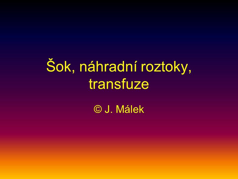 Šok, náhradní roztoky, transfuze © J. Málek