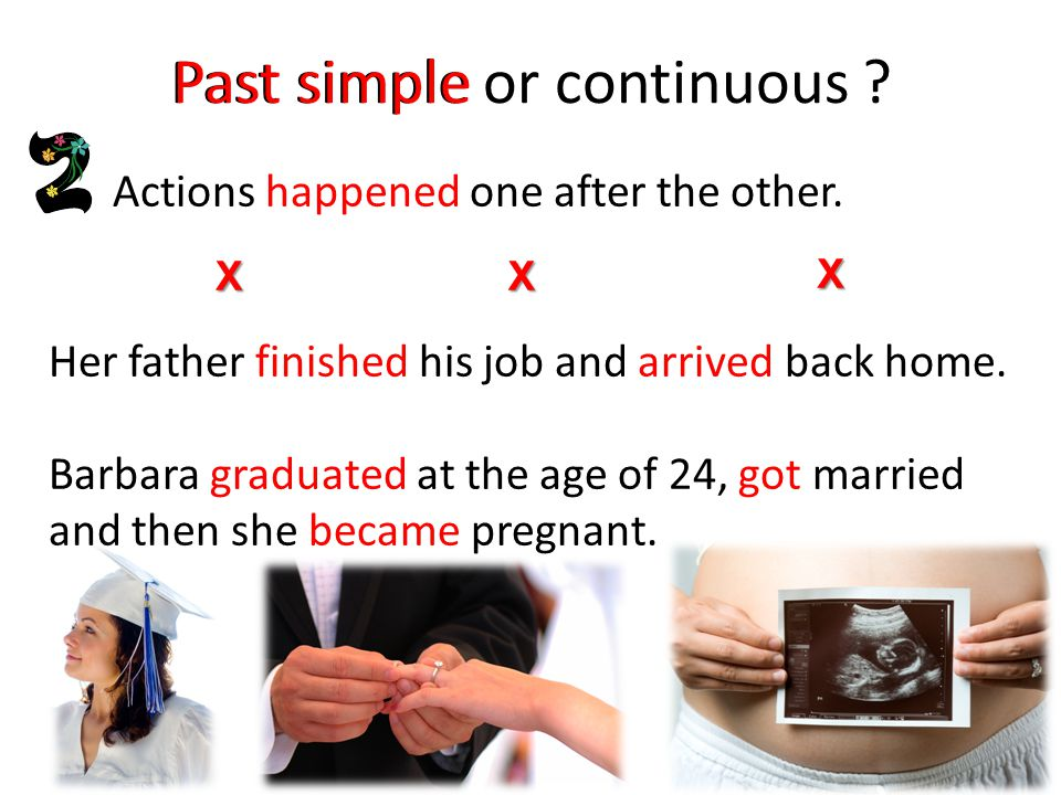 Past simple or continuous .Actions happened one after the other.