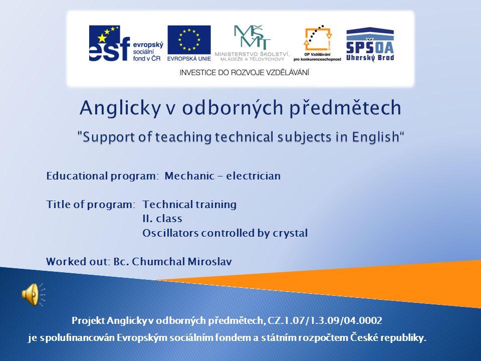 Educational program: Mechanic - electrician Title of program: Technical training II.