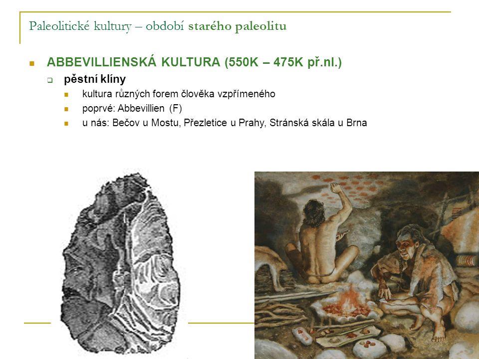 Paleolitické kultury – období starého paleolitu CLACTONIENSKÁ KULTURA (400K – 200K př.nl.)  čepelovité úštěpy poprvé: Clacton on the Sea (GB)