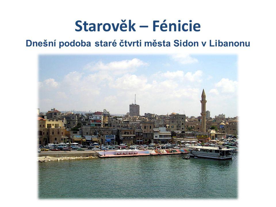 Starověk – Fénicie Dnešní podoba staré čtvrti města Sidon v Libanonu