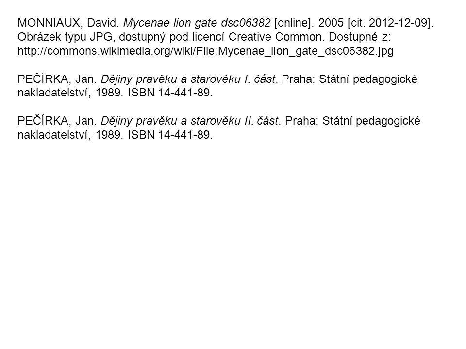 MONNIAUX, David. Mycenae lion gate dsc06382 [online]. 2005 [cit. 2012-12-09]. Obrázek typu JPG, dostupný pod licencí Creative Common. Dostupné z: http