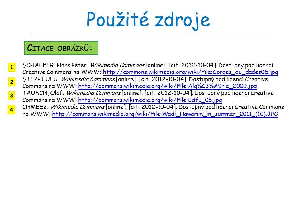 Použité zdroje SCHAEFER, Hans Peter. Wikimedia Commons [online]. [cit. 2012-10-04]. Dostupný pod licencí Creative Commons na WWW: http://commons.wikim