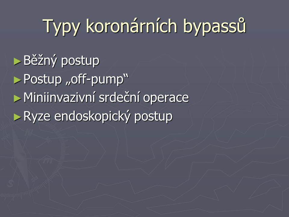 """Typy koronárních bypassů ► Běžný postup ► Postup """"off-pump ► Miniinvazivní srdeční operace ► Ryze endoskopický postup"""