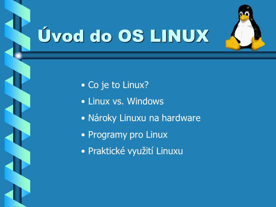 Úvod do OS LINUX Co je to Linux. Linux vs.