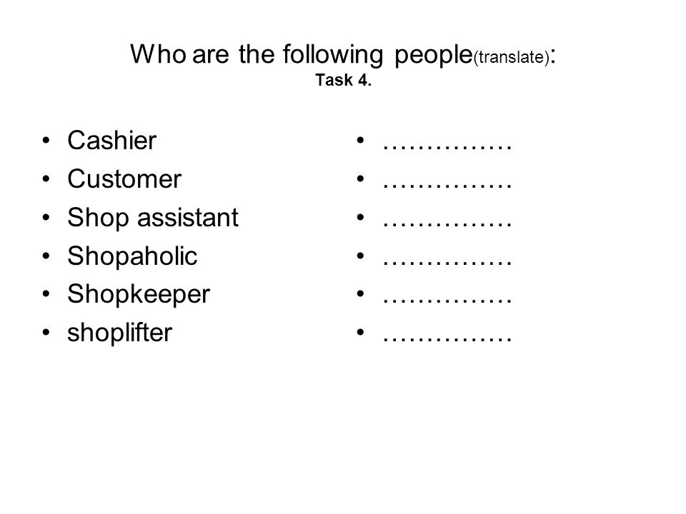 Who are the following people (translate) : Task 4.
