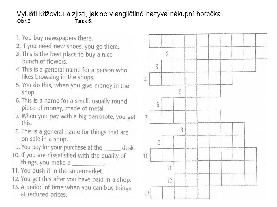 Vylušti křižovku a zjisti, jak se v angličtině nazývá nákupní horečka. Obr.2 Task 5.