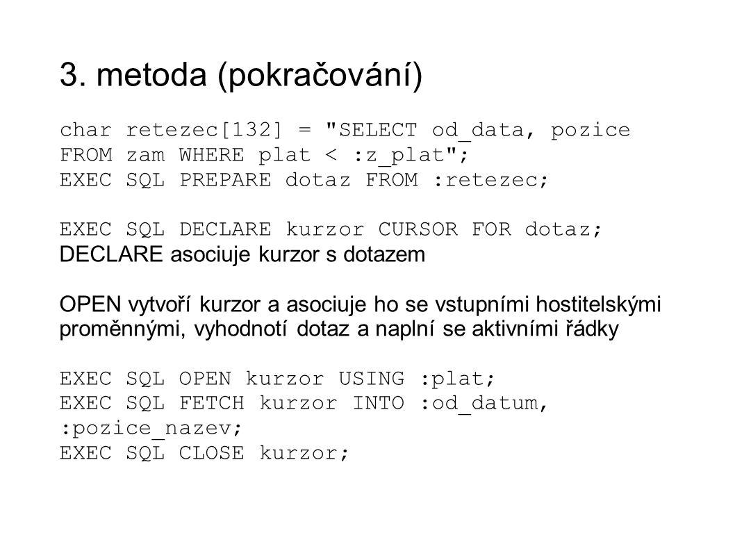 3. metoda (pokračování) char retezec[132] =