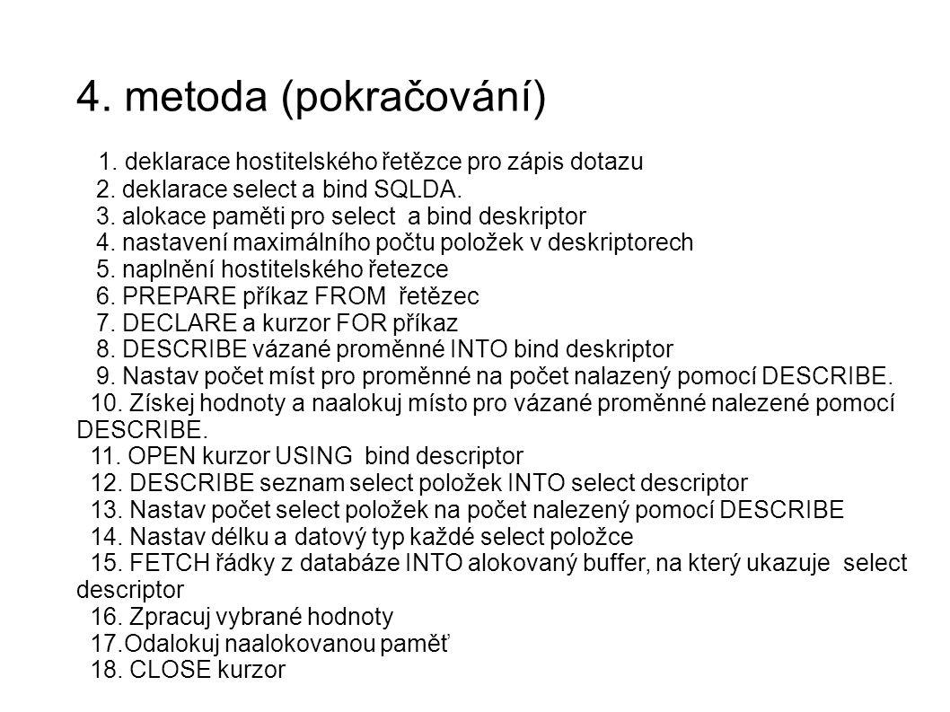 4.metoda (pokračování) 1. deklarace hostitelského řetězce pro zápis dotazu 2.
