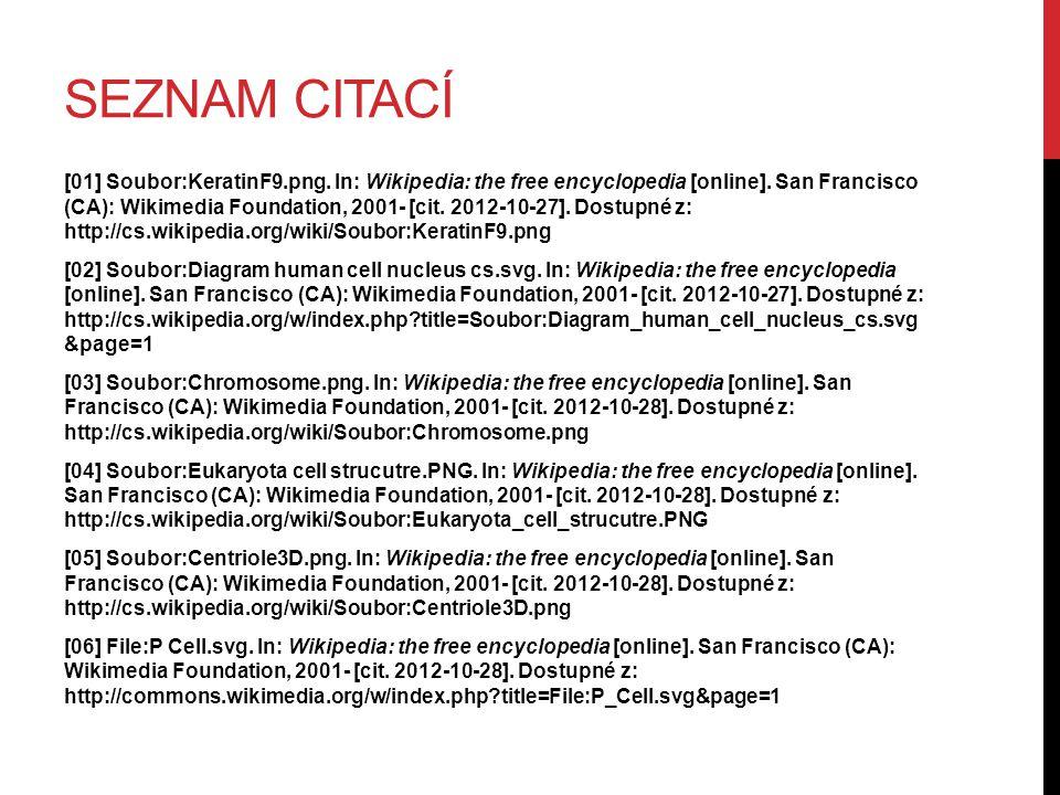 SEZNAM CITACÍ [01] Soubor:KeratinF9.png. In: Wikipedia: the free encyclopedia [online]. San Francisco (CA): Wikimedia Foundation, 2001- [cit. 2012-10-