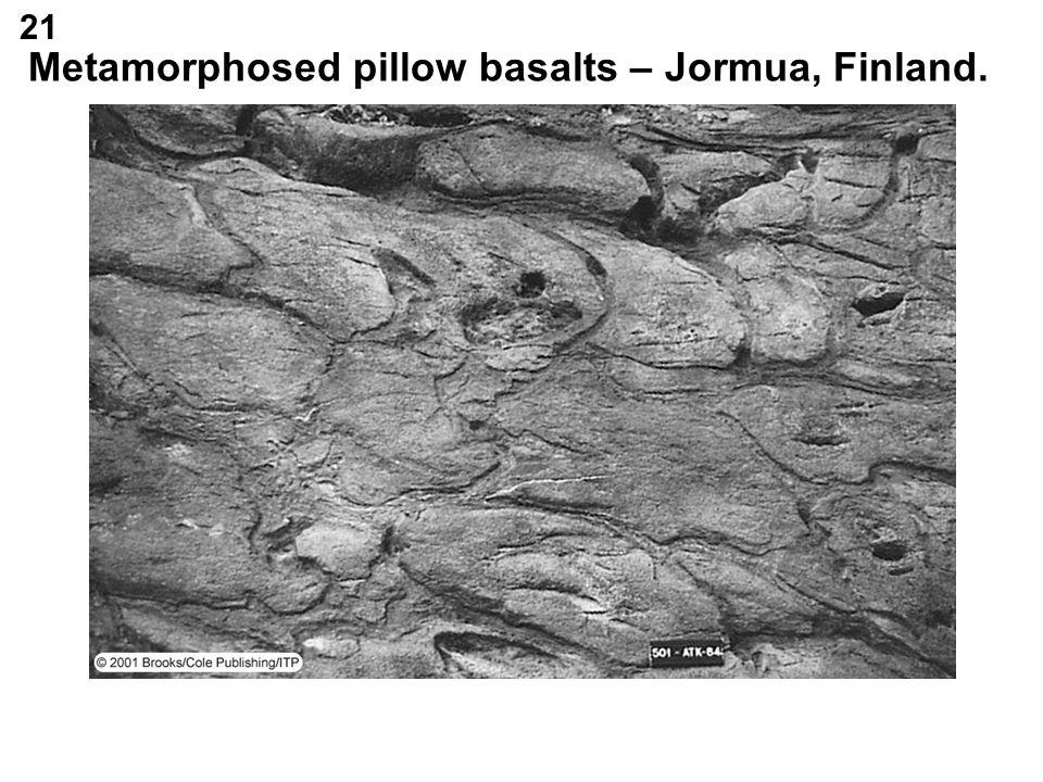 Metamorphosed pillow basalts – Jormua, Finland. 21