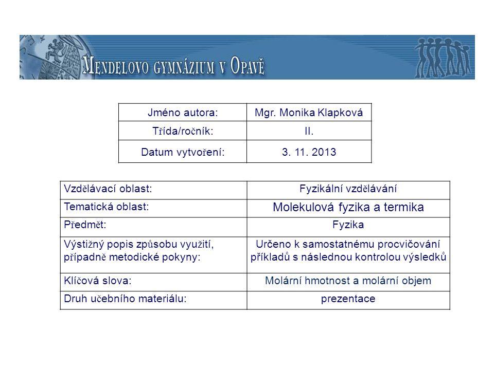 Molekulová fyzika a termika Molární hmotnost a molární objem