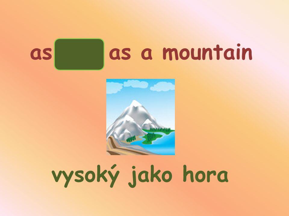 as as a mountain vysoký jako hora high