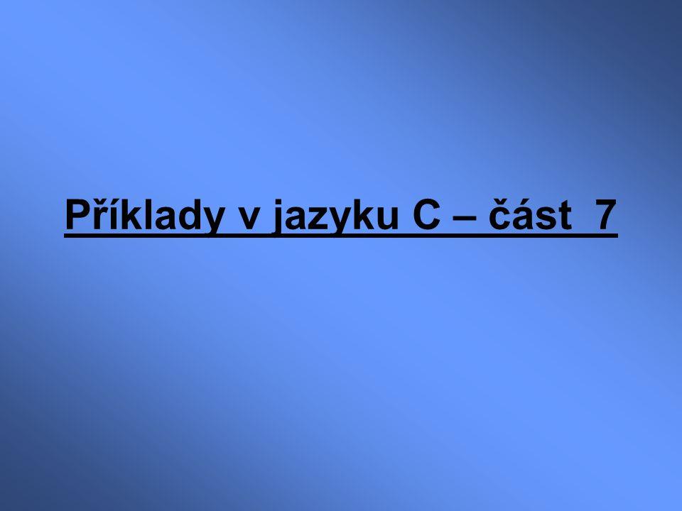 Příklady v jazyku C – část 7