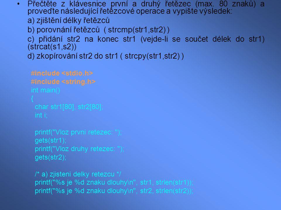 Přečtěte z klávesnice první a druhý řetězec (max.