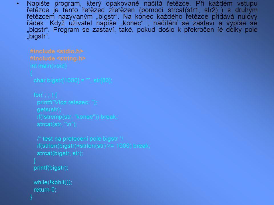 Napište program, který opakovaně načítá řetězce.