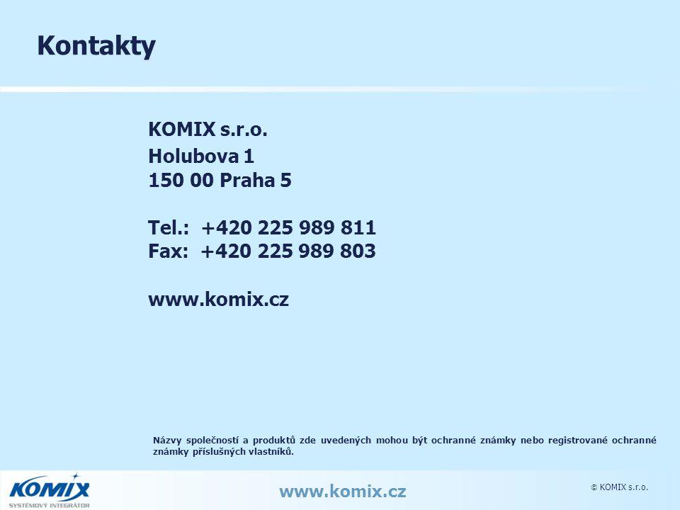  KOMIX s.r.o. www.komix.cz Kontakty KOMIX s.r.o. Holubova 1 150 00 Praha 5 Tel.: +420 225 989 811 Fax: +420 225 989 803 www.komix.cz Názvy společnost